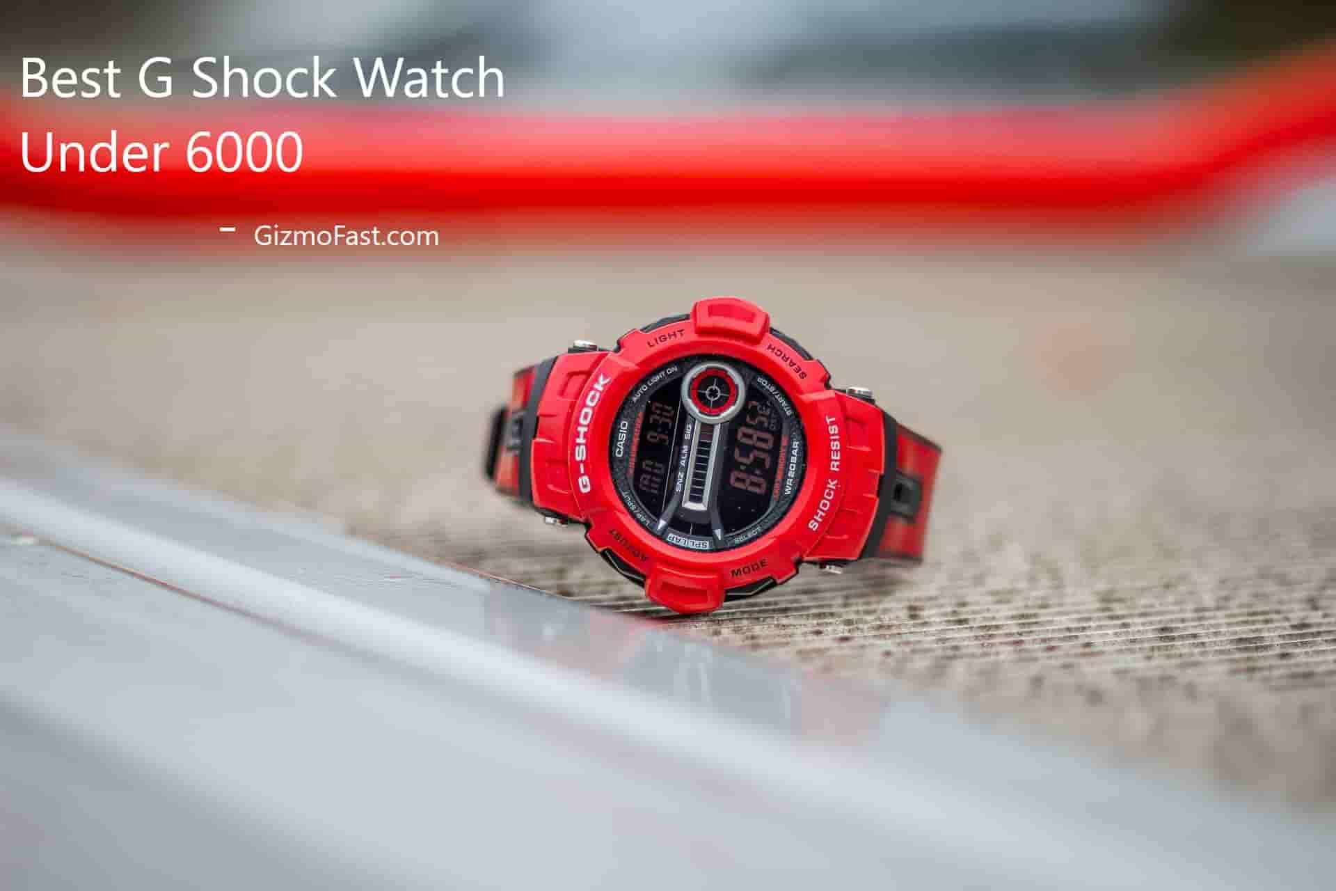 Best G Shock Watch Under 6000
