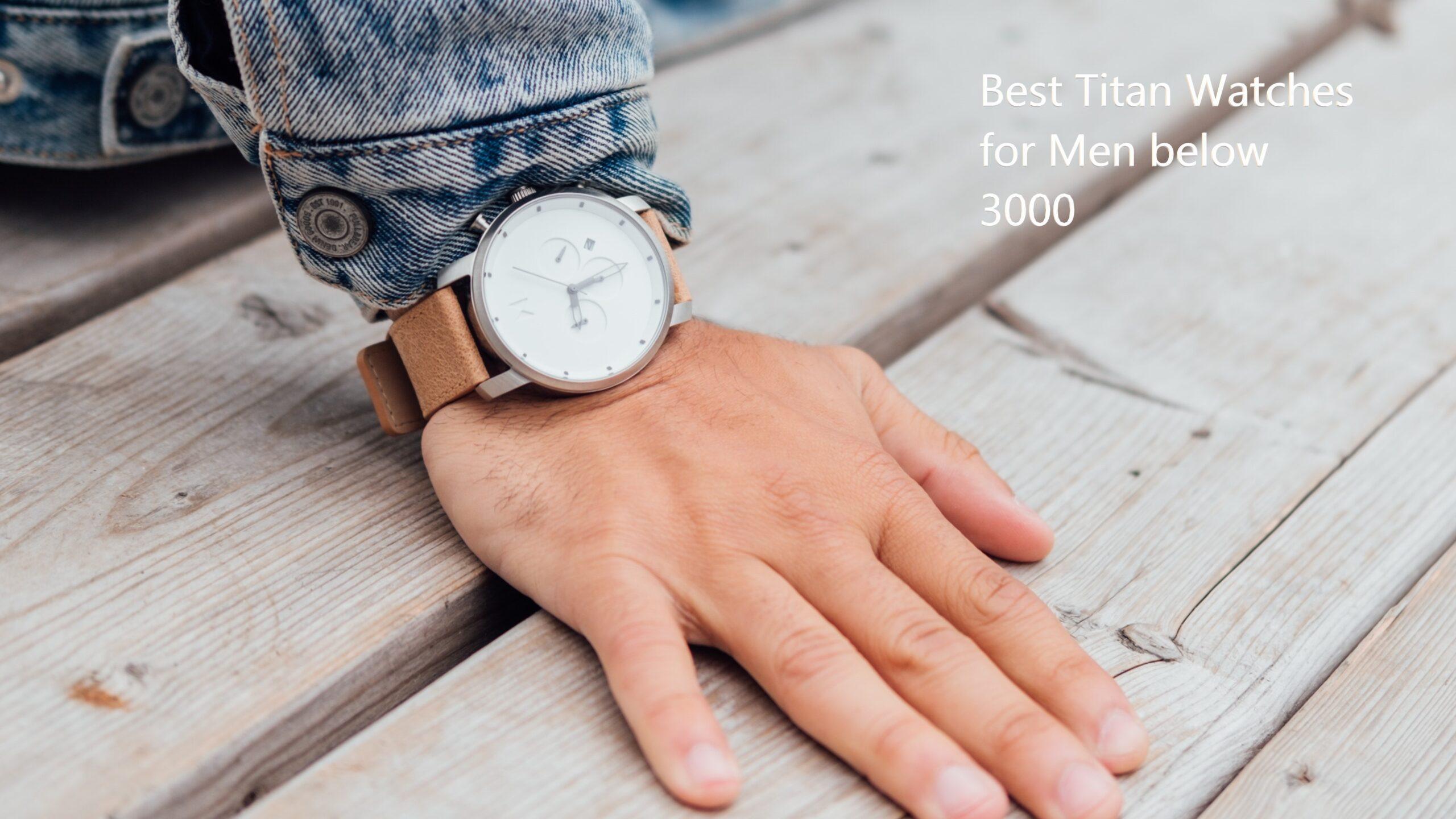 Best Titan Watches for Men below 3000