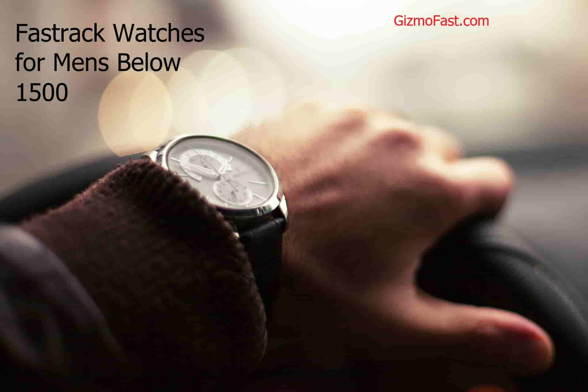 Fastrack Watches for Mens Below 1500