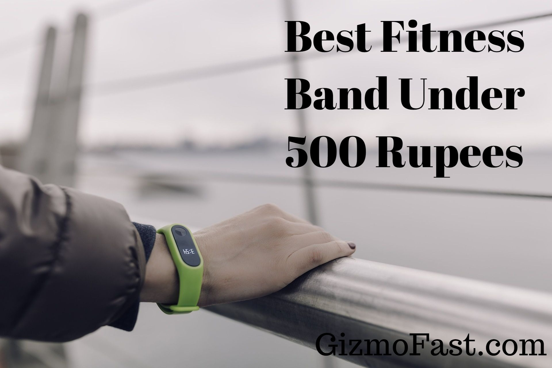 Best Fitness Band under 500 Rupees