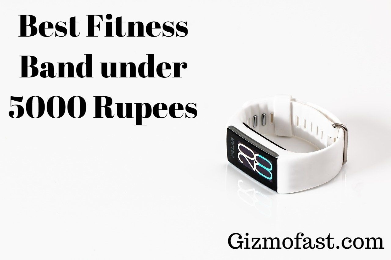Best Fitness Band under 5000 rupees