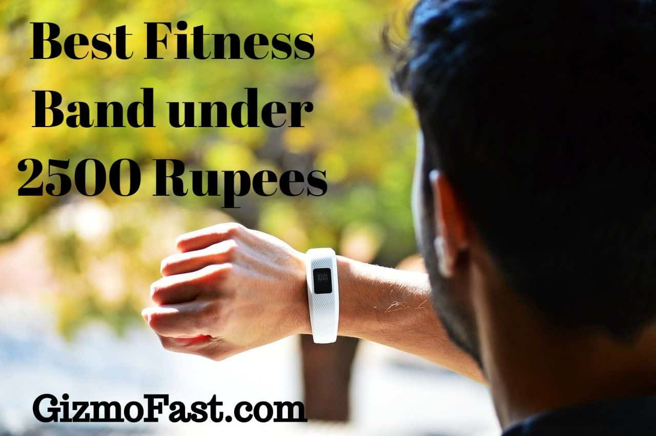 Best Fitness Band under 2500