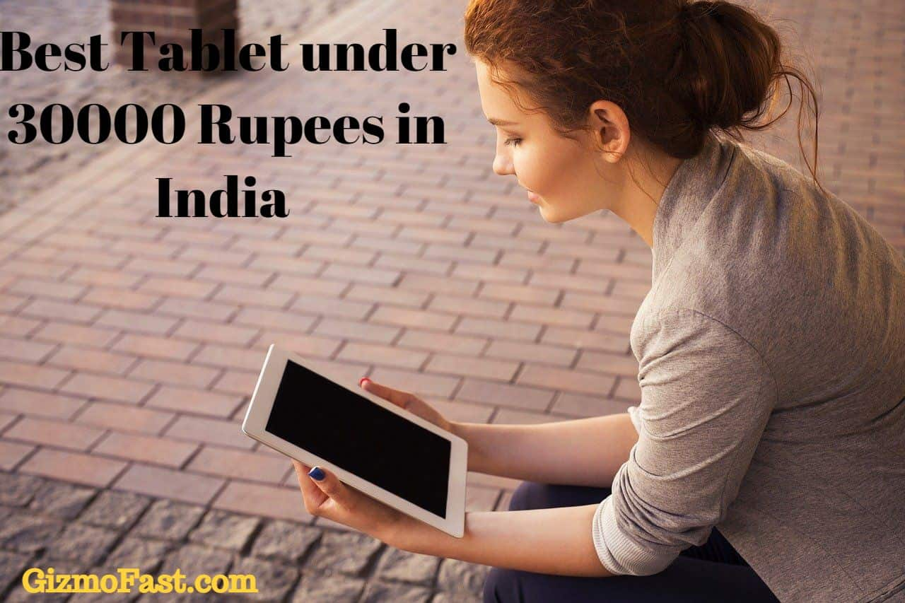 Best Tablet under 30000 Rupees in India