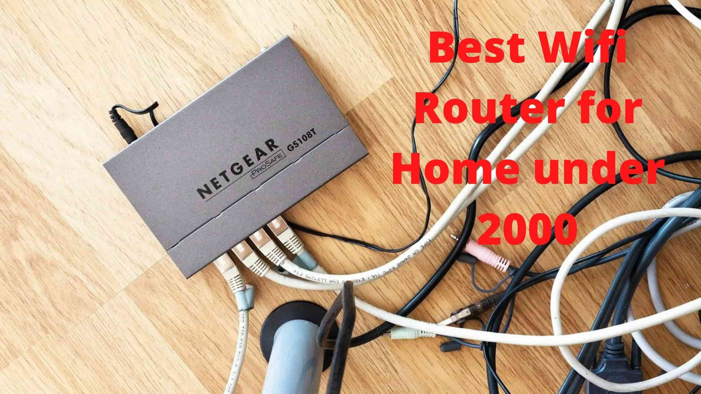 Best Wifi Router for Home under 2000