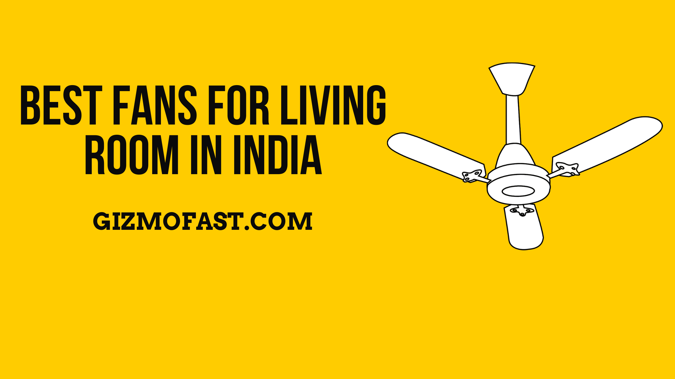 Best Fans For Living Room in India