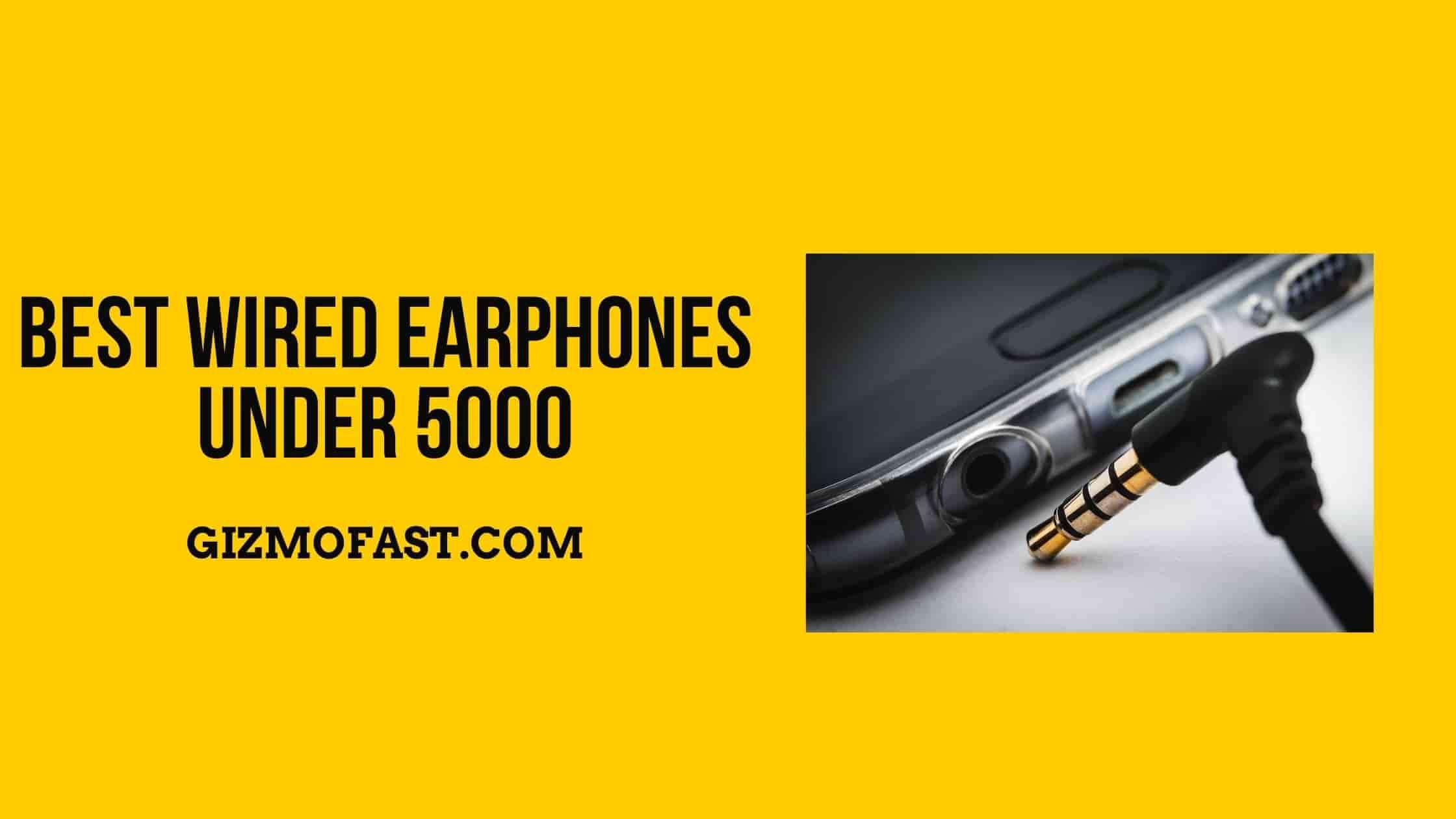 Best Wired Earphones Under 5000