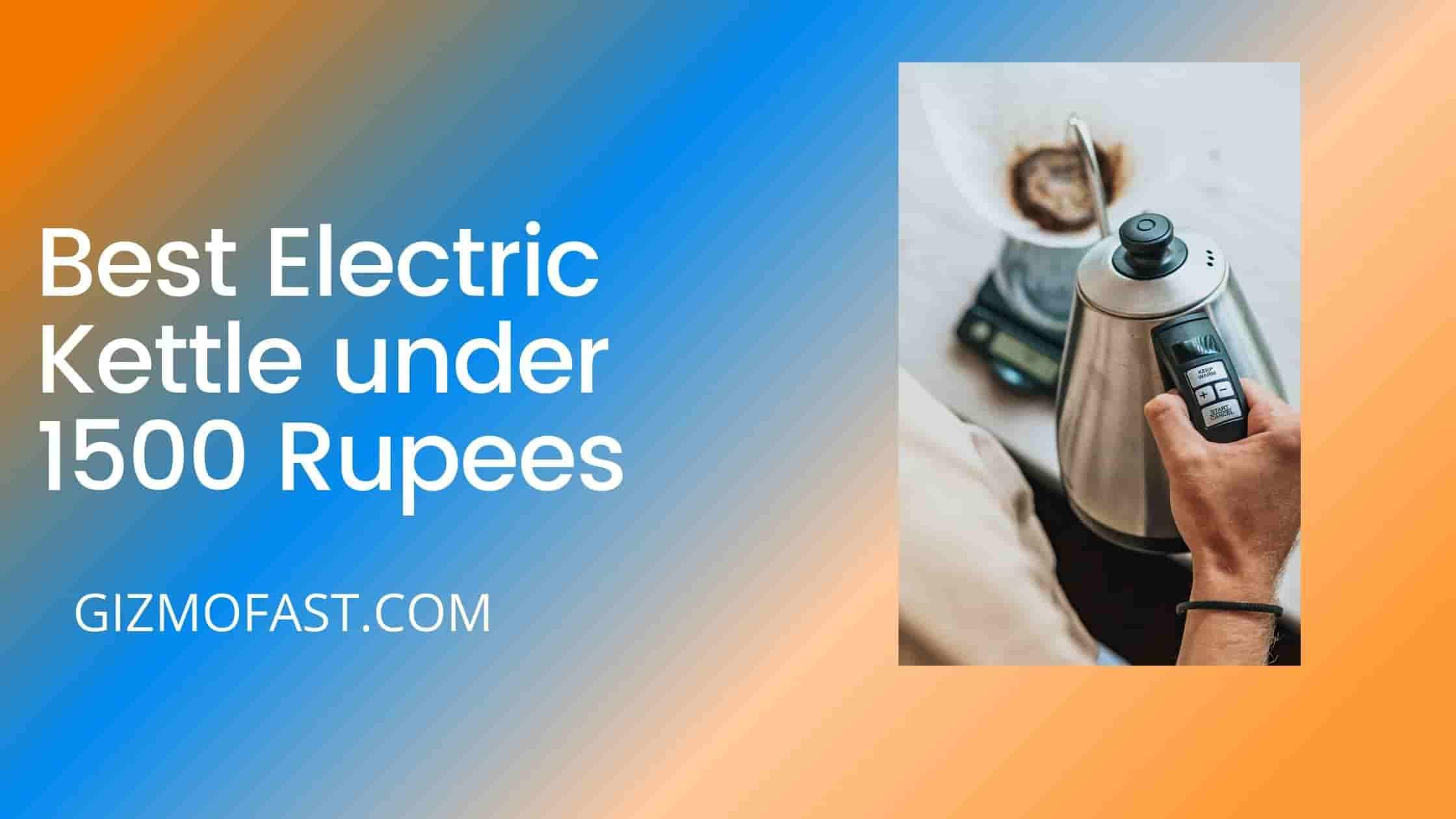 Best Electric Kettle under 1500