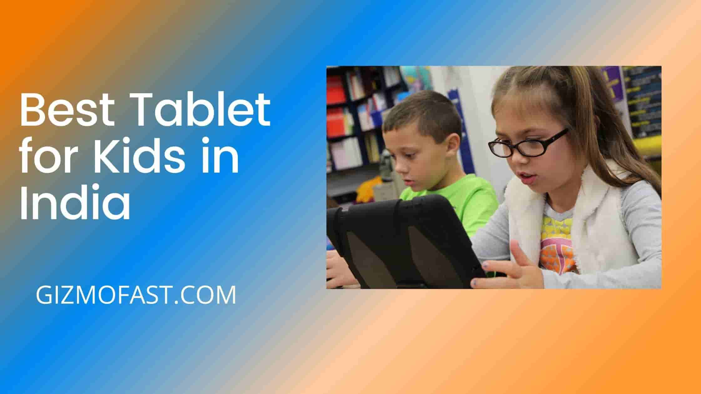 Best Tablet for kids in India
